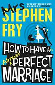 How to Have an Almost Perfect Marriage - paperback