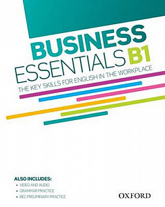 Business Essentials B1: the Key Skills for English in the Workplace