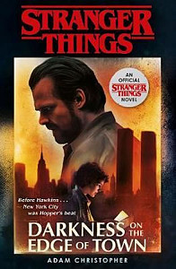 Stranger Things: Darkness on the Edge of Town : The Second Official Novel