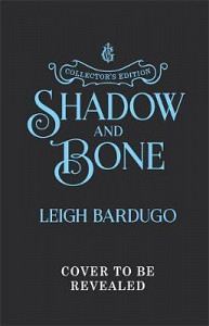Shadow and Bone : Book 1 Collector´s Edition