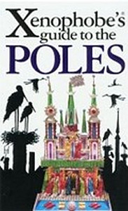 The Xenophobe´s Guide to the Poles