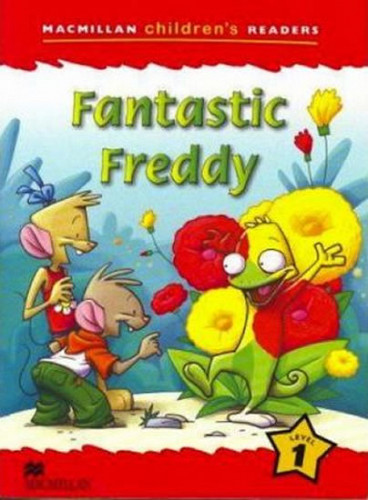 Macmillan Children´s Readers Level 1 Fantastic Freddy