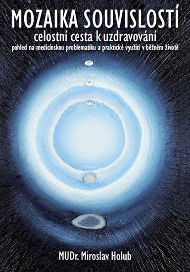Mozaika souvislostí - Celostní cesta k uzdravování