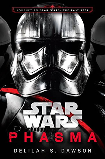 Star Wars: Phasma : Journey to Star Wars: The Last Jedi