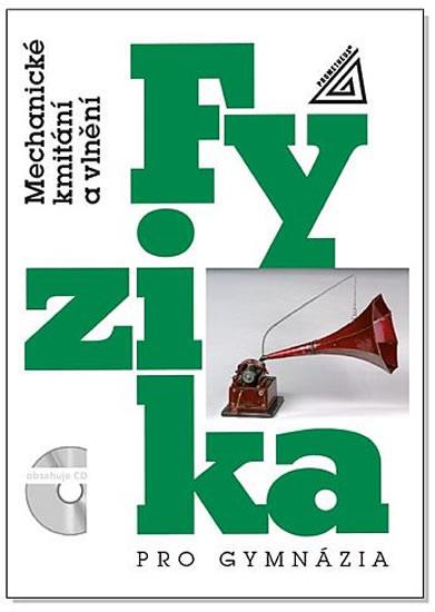 Fyzika pro gymnázia - Mechanické kmitání a vlnění (kniha + CD)