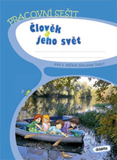 J. Blažková Člověk a jeho svět pro 3. ročník základní školy