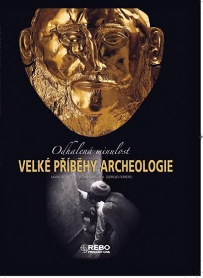 Velké příběhy archeologie - Odhalená minulost