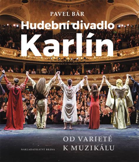 Hudební divadlo Karlín – Od varieté k muzikálu
