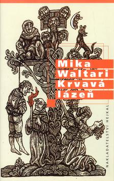 Mika Waltari Krvavá lázeň