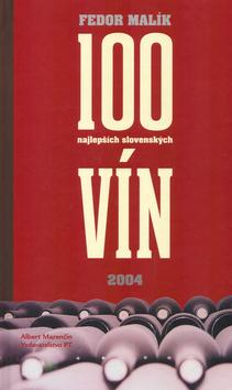 Fedor Malík 100 najlepších slovenských vín