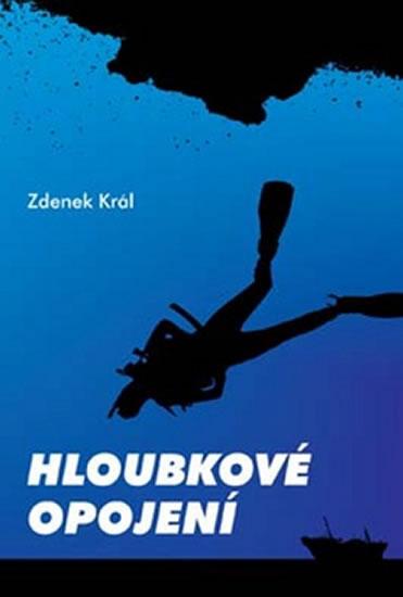 Zdeněk Král Hloubkové opojení