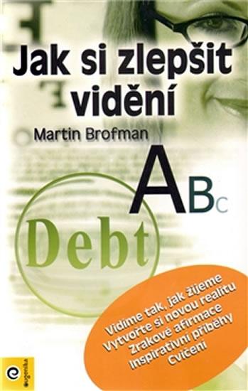 Martin Brofman Jak si zlepšit vidění