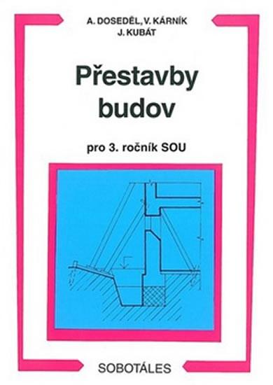 Přestavby budov pro 3. ročník SOU