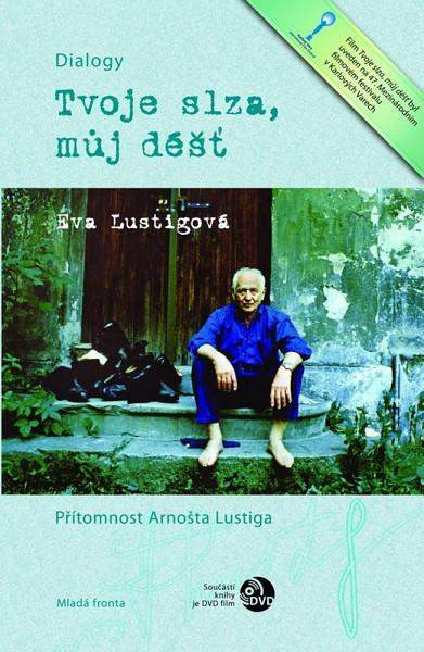 Eva Lustigová Tvoje slza, můj déšť
