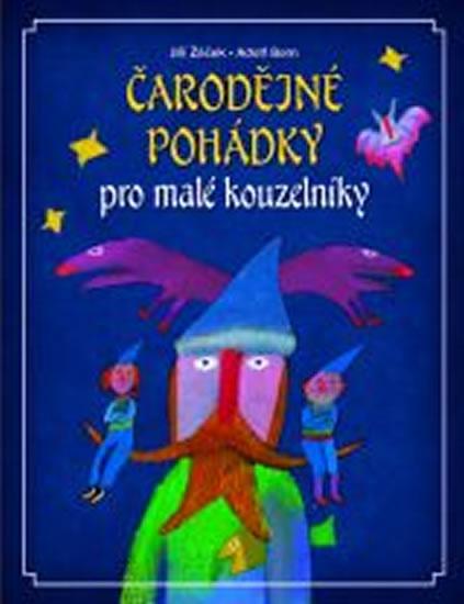 Jiří Žáček Čarodějné pohádky pro malé kouzelníky