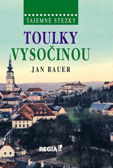 Jan Bauer Toulky Vysočinou