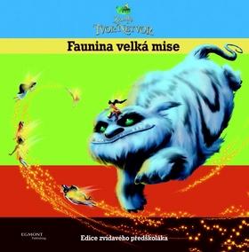 Víly - Zvonilka a tvor Netvor - Faunina velká mise - Edice zvídavého předškoláka
