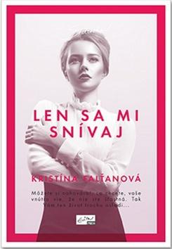 Kristína Falťanová Len sa mi snívaj