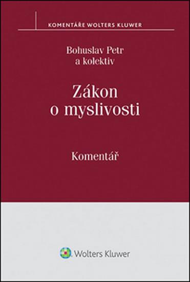 Bohuslav Petr Zákon o myslivosti Komentář