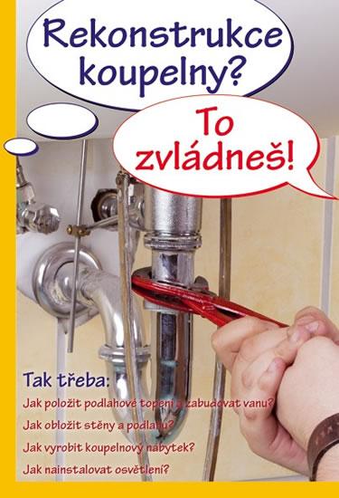 Rekonstrukce koupelny? To zvládneš!