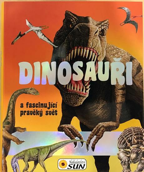 Dinosauři a fascinující pravěký svět