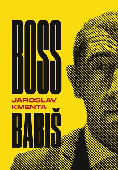 Jaroslav Kmenta Boss Babiš