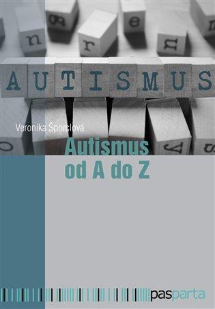 Veronika Šporclová Autismus od A do Z