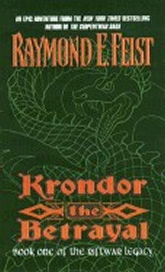 Krondor: The Betrayal: Book One of the Riftwar Legacy