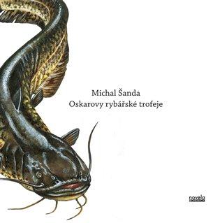 Oskarovy rybářské trofeje