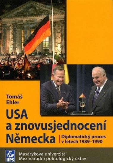 Tomáš Ehler USA a znovusjednocení Německa