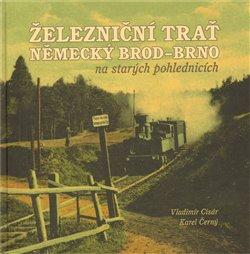 Železniční trať Německý Brod – Brno na starých pohlednicích
